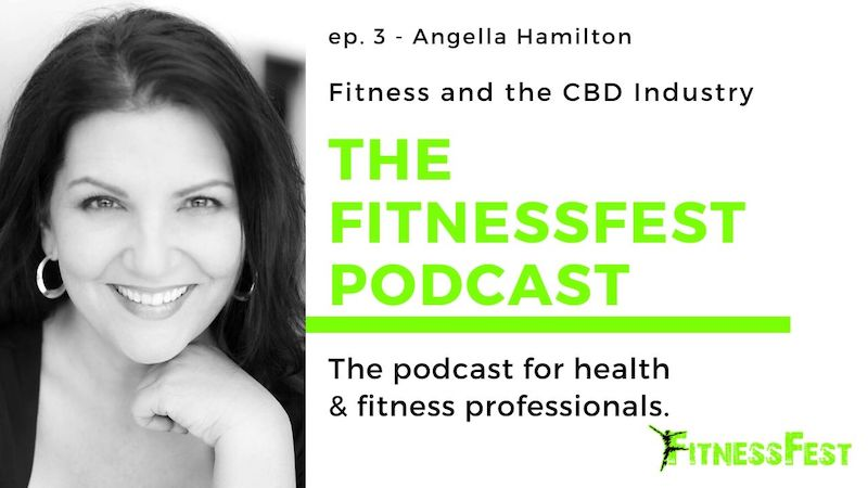 Fitness and the CBD Industry feat Angella Hamilton