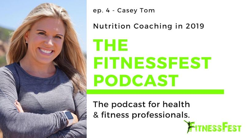 Nutrition Coaching in 2019 feat. Casey Tom