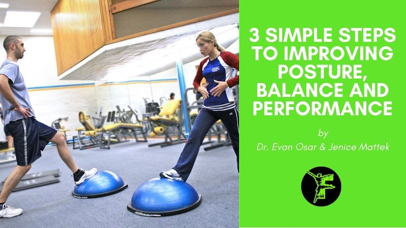3 Simple Steps to Improving Posture, Balance and Performance