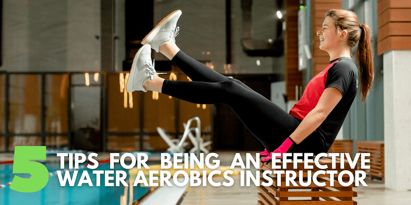 5 Tips for Being an Effective Water Aerobics Instructor
