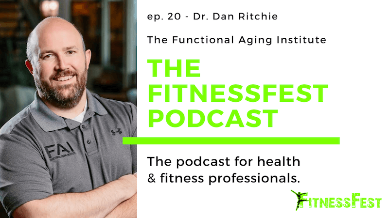 The Functional Aging Institute feat. Dr. Dan Ritchie